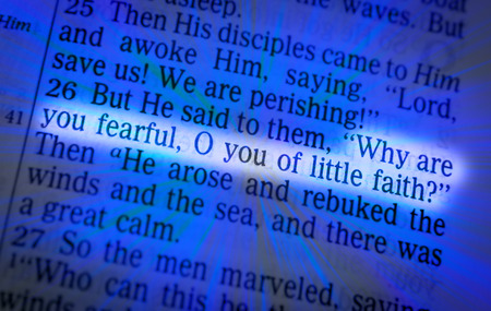 emphasize: Why are you fearful, O you of little faith? Bible text from John Matthew 8:26, the Bible. Visual effects to emphasize the message. Macro