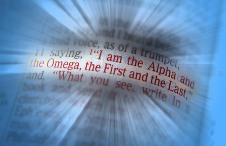 emphasize: I am the Alpha and the Omega, the First and the Last Bible text from Revelation 1:11, the Bible. Visual effects to emphasize the message. Macro