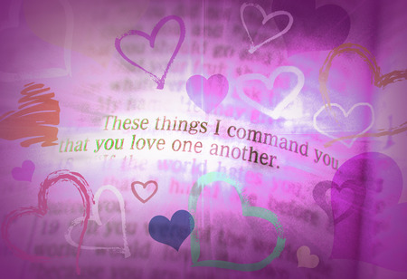 discipleship: These things I command you, that you love one another. Bible text from John 15:17, the Bible. Visual effects to emphasize the message. Macro