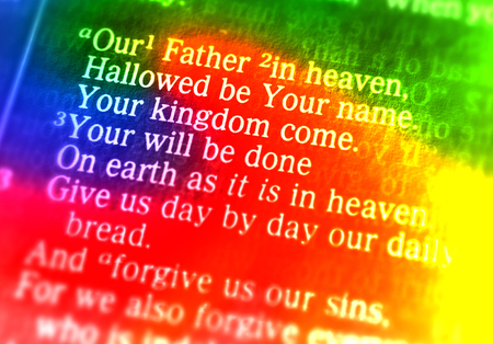 hallowed: Our Father in heaven, Hallowed be Your name. Your kingdom come. Your will be done On earth as it is in heaven. 3 Give us day by day our daily bread. 4 And forgive us our sins, The Lords Prayer Luke 11:2-4, the Bible. Visual effects to emphasize the messa