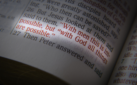 discipleship: With men this is impossible, but with God all things are possible. Bible text from John 9:35, the Bible. Visual effects to emphasize the message. Macro