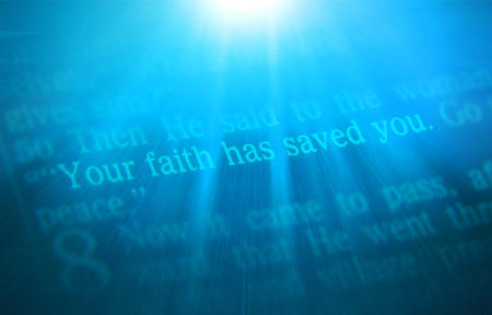 emphasize: Then He said to the woman, Your faith has saved you. Go in peace. Bible text from Luke 7:50, the Bible. Visual effects to emphasize the message. Macro