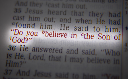 Do you believe in the Son of God? Bible text from John 9:35, the Bible. Visual effects to emphasize the message Stock Photo