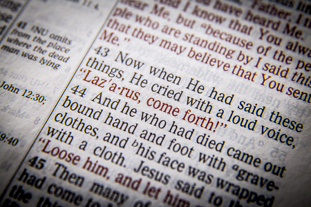 lazarus: Lazarus, come forth! Bible text from John 11:43, the Bible. Visual effects to emphasize the message. Macro