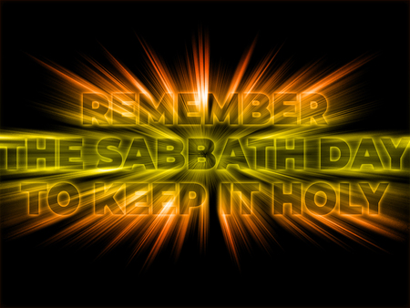 Remember the Sabbath Day to Keep it Holy - the Fourth God's Commandment with shining and bursting effect on dark background