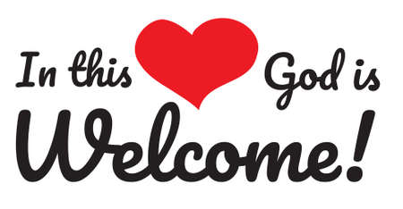In this heart God is welcome, vector, wording design, lettering, T-shirt application, book illustration with heart shape, Christian poster design isolated on white background, wall decals, wall artwork, graphic design