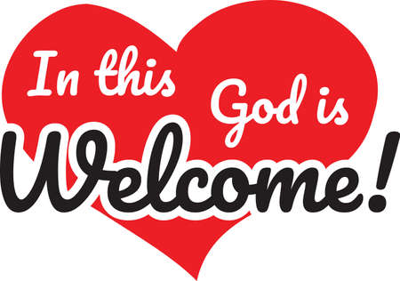 In This Heart God is Welcome, vector, wording design, lettering, T-shirt application, book illustration, Christian poster design isolated on white background, wall decals, wall artwork, graphic design