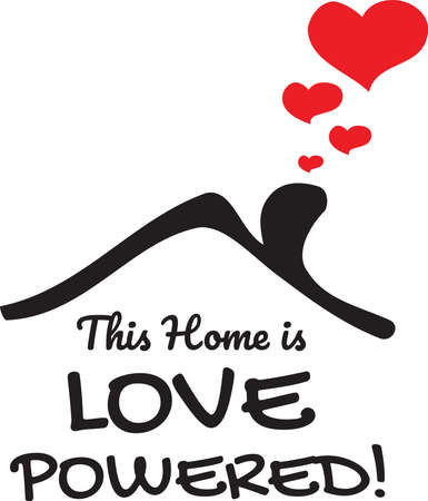 This Home is Love Powered, vector, wording design, lettering, T-shirt application, book illustration, Christian poster design isolated on white background, wall decals, wall artwork, graphic design