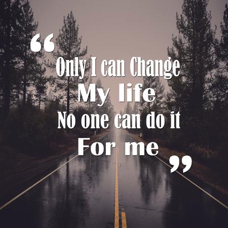 Citazioni sulla vita Solo io posso cambiare la mia vita nessuno può farlo per me positivo, motivazione Archivio Fotografico