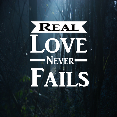 Inspirational Quotes Real love never fails, positive, motivational, inspiration