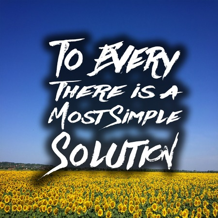 Inspirational Quotes To every there is a most simple solution, positive, motivational Stock fotó