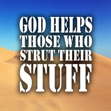Inspirational Quotes God helps those who strut their stuff, positive, motivational Stock Photo