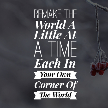 Inspirational Quotes Remake the world a little at a time each in your own corner of the world, positive, motivational 免版税图像