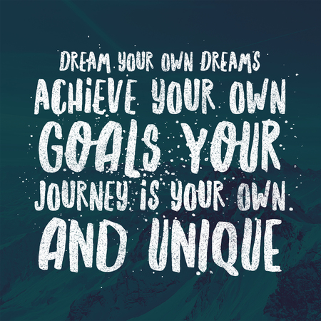 Inspirational Quotes Dream your own dreams achieve your own goals your journey is your own and unique, positive, motivational 免版税图像