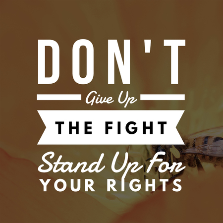 Inspirational Quotes Don't give up the fight stand up for your rights, positive, motivational