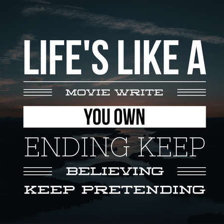 Inspirational Quotes Life's like a movie write you own ending keep believing keep pretending, positive, motivational