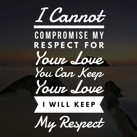 Inspirational Quotes I cannot compromise my respect for your love you can keep your love I will keep my respect, positive, motivational 免版税图像