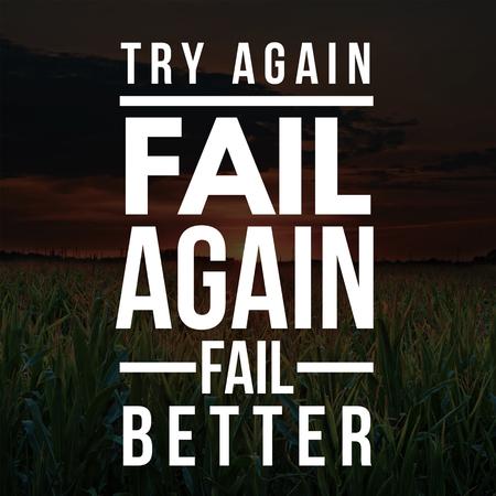 Inspirational Quotes Try again fail again fail better, positive, motivational