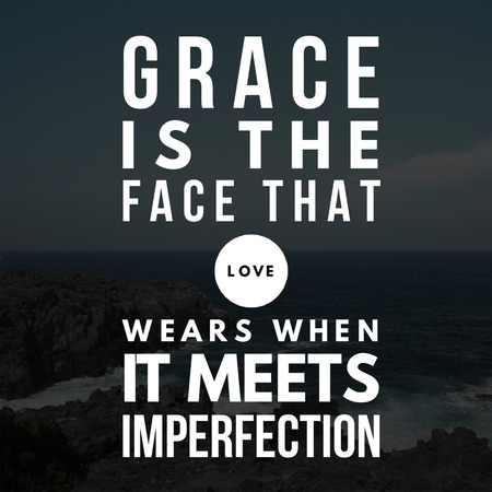 Inspirational Quotes Grace is the face that love wears when it meets imperfection, positive, motivational