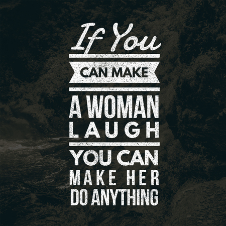 Love Quotes If you can make a woman laugh you can make her do anything 免版税图像