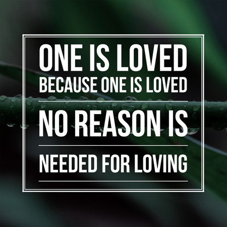 Love Quotes One is loved because one is loved no reason is needed for loving 免版税图像