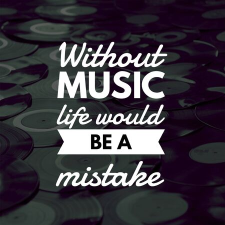 Inspirational Quotes Without music life would be a mistake, positive, motivational, inspiration