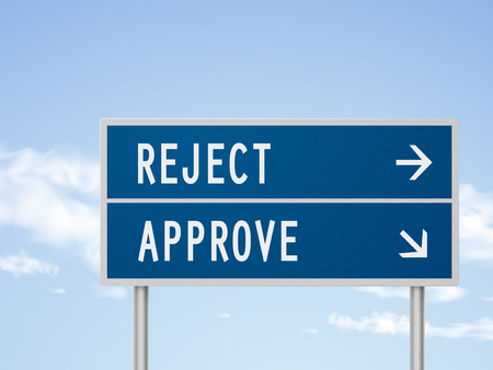 reject: 3d illustration road sign with reject and approve isolated on blue sky