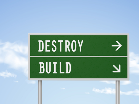 destroy: 3d illustration road sign with destroy and build isolated on blue sky