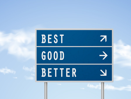 better: 3d illustration road sign with best good and better isolated on blue sky Illustration