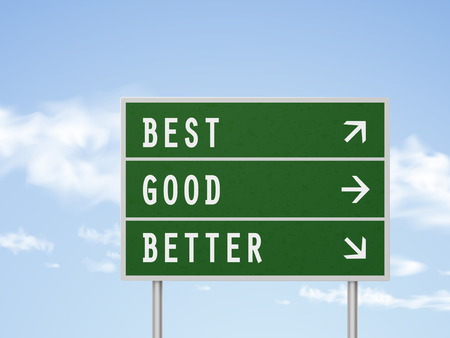 good better best: 3d illustration road sign with best good and better isolated on blue sky Illustration