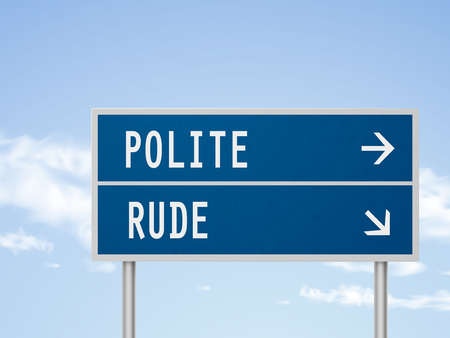 polite: 3d illustration road sign with polite and rude isolated on blue sky