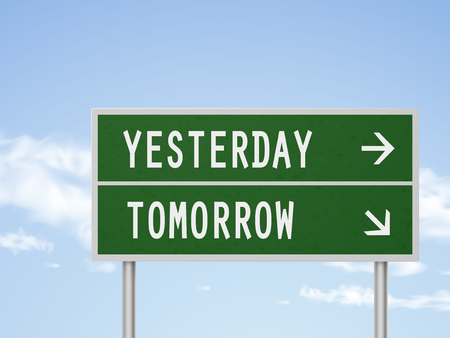 tomorrow: 3d illustration road sign with yesterday and tomorrow isolated on blue sky