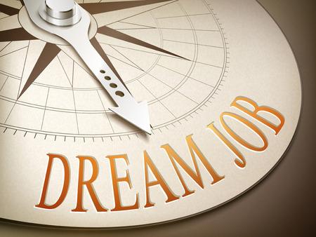 dream job: 3d illustration compass needle pointing the word dream job