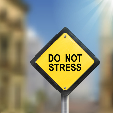worry tension: 3d illustration of yellow roadsign of do not stress isolated on blurred street scene Illustration