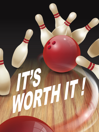 worthy: strike bowling 3D illustration, its worth it words in the middle