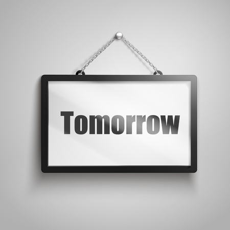 Tomorrow text on hanging sign, isolated gray background 3d illustration Imagens - 78181356