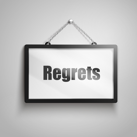 Regrets text on hanging sign, isolated gray background 3d illustration