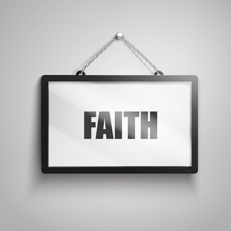 3D illustration of faith text on hanging sign.