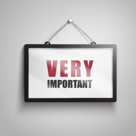 Very important text on hanging sign, isolated gray background 3d illustration Stock Vector - 78259676