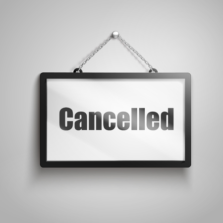Cancelled text on hanging sign, isolated gray background 3d illustration