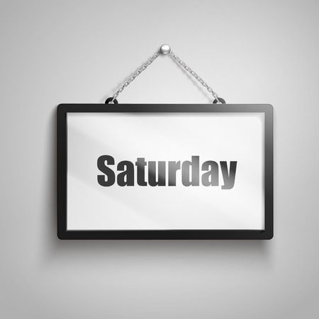 Saturday text on hanging sign, isolated gray background 3d illustration