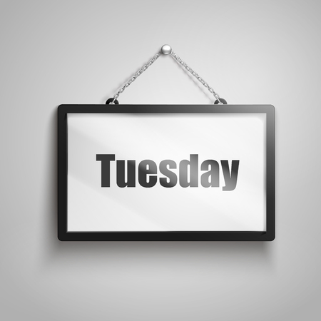 Tuesday text on hanging sign, isolated gray background 3d illustration Illustration