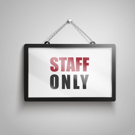 staff only text on hanging sign, isolated gray background 3d illustration Illustration