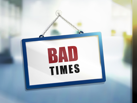 bad times text on hanging sign, isolated bright blur background, 3d illustration Illustration