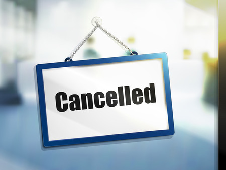 cancelled text on hanging sign, isolated bright blur background, 3d illustration