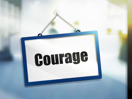 courage text on hanging sign, isolated bright blur background, 3d illustration Ilustrace