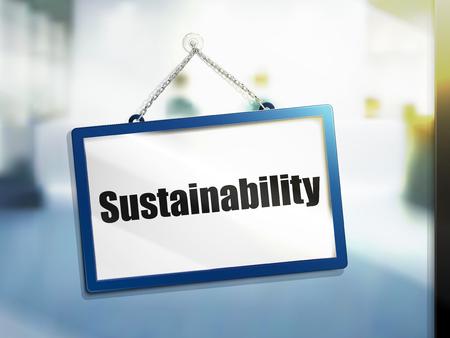 duurzaamheidstekst bij het hangen van teken, geïsoleerde heldere onduidelijk beeldachtergrond, 3d illustratie
