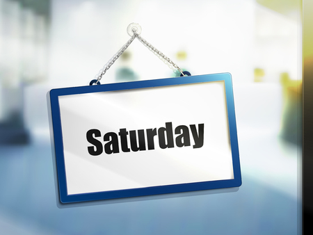 Saturday text on hanging sign, isolated bright blur background, 3d illustration
