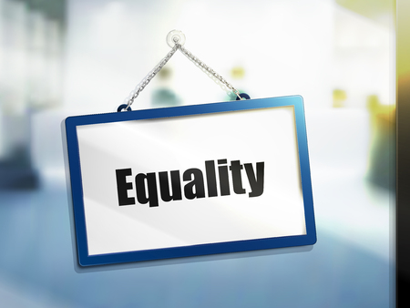 equality text on hanging sign, isolated bright blur background, 3d illustration