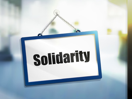 solidarity text on hanging sign, isolated bright blur background, 3d illustration